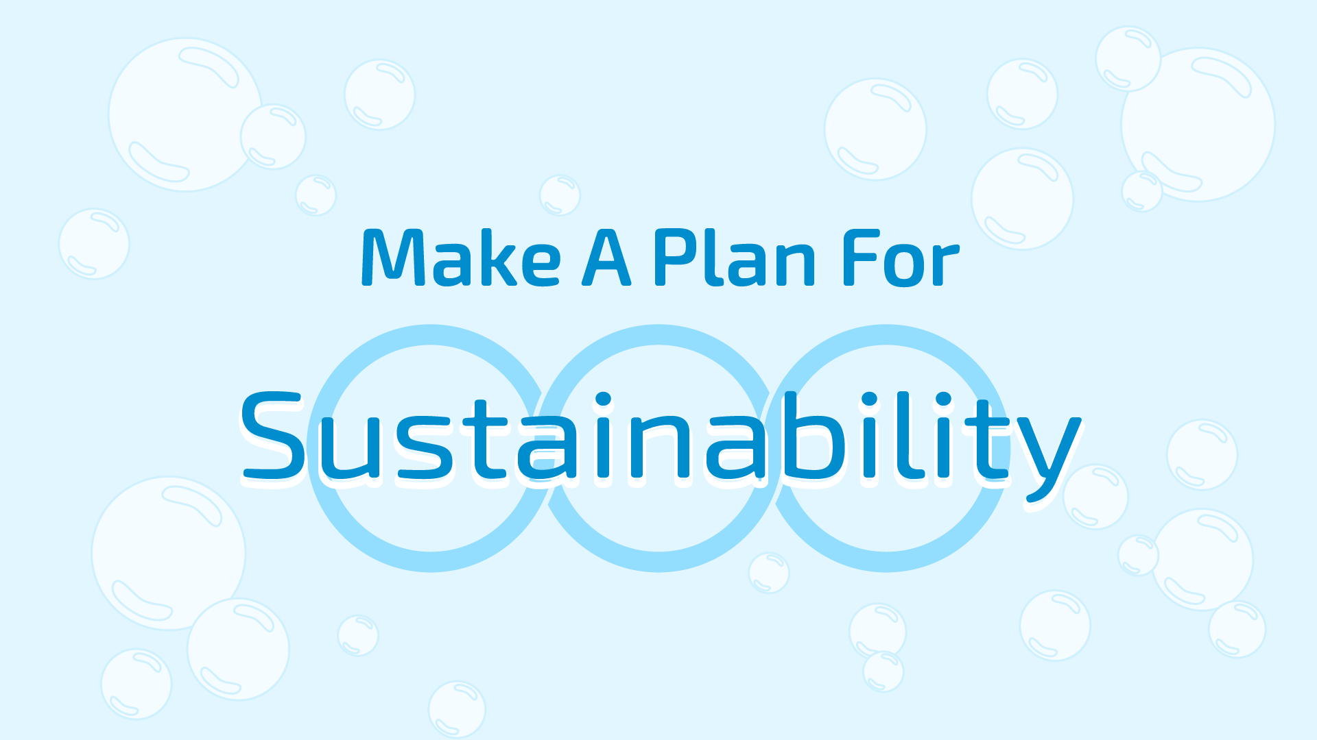 Make A Plan For Sustainability