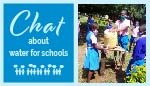 Chat about water for schools